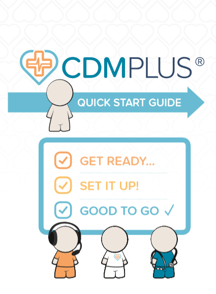 Chronic Disease Management: CDM Plus Quick Start Guide-Get Ready… Set it Up! Good to Go √
